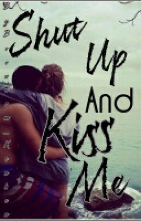 Shut Up and Kiss Me  by bookworm_kenken