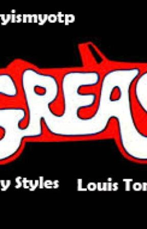 Grease [Larry Stylinson AU] by larryismyotp