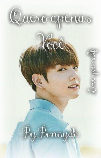 """Quero Apenas Você《Jungkook》""""EM REVISÃO"""""""