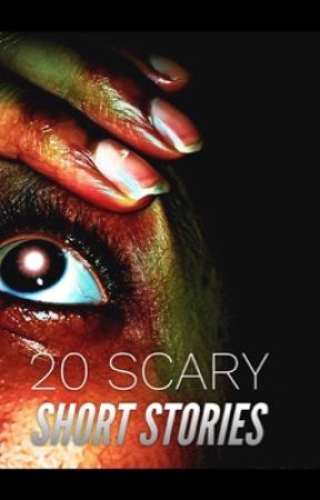 20 SCARY SHORT STORIES 🎃 by MarvelousKid