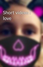 Short videos I love by Kennith_Eadley