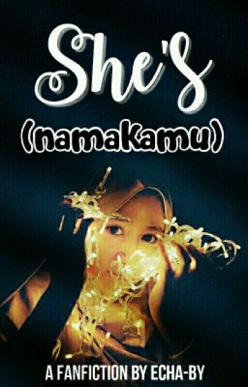 She's (Namakamu) ✅