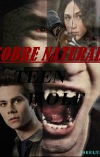 Sobre Natural-Teen Wolf |Temporada 1|(Scott Mccall y tu) by FabiolitadelosRos