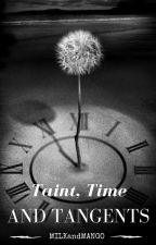Taint, Time and Tangents by milkandmango