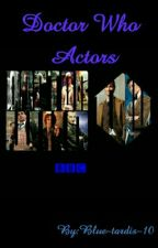 Doctor Who Actors by Blue-tardis-10