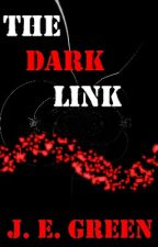 The Dark Link by J_E_Green