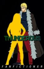 Thunderous || Laxus Dreyar x Reader by FanfictionXR