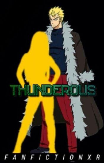 Thunderous || Laxus Dreyar x Reader