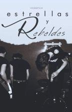 Estrellas y Rebeldes [1] by violencx