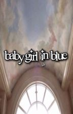 baby girl in blue l.h by lukes_boner