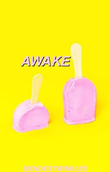 AWAKE; C.D.