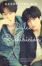 Dulce Prohibición (BTS Yaoi) by CachetesMin