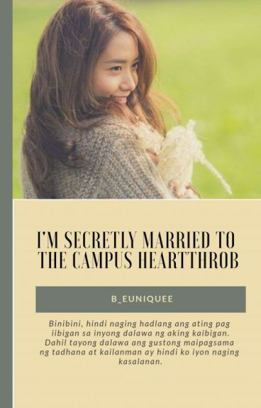 Campus Heartthrob Ebook I'm Secretly Married To The Campus Heartthrob (COMPLETED) [BOOK 1)
