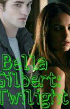 Bella Gilbert: Twilight by fandom_lover_101