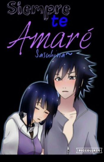 Siempre te amare ~Sasuhina~[Editando]