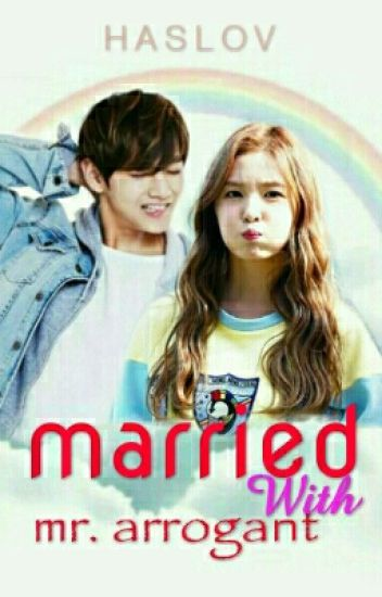 Married With Mr. Arrogant [Vrene FANFICTION]