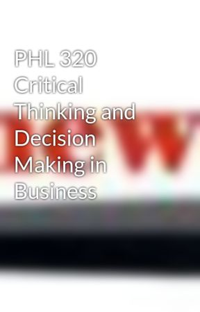 phl/320 critical thinking discussion and summary