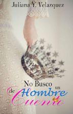 NO BUSCÓ UN HOMBRE DE CUENTO ©  by Juliana_velazquez