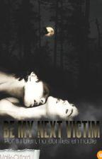 Be My Next Victim (Damon Salvatore y Tu) by Malik-Clifford