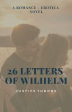 26 Letters Of Wilhelm  by JusticeThrone