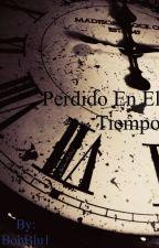 PERDIDO EN EL TIEMPO by BobBlu1