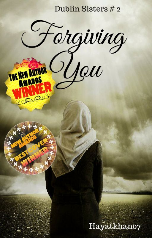 Forgiving  You (Dublin Sisters #2) #Wattys2016 by hayatkhan07