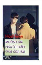HoeHwan - Double J - ( Chuyển ver )MUỐN LÀM NGƯỜI ĐÀN ÔNG CỦA EM by Yonrichann