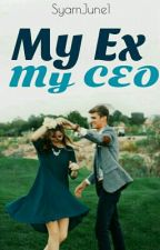 My Ex My CEO [ON EDITING] by SyamJune1