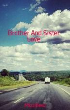 Brother And Sister Love by MizziBeez