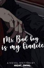 MR.BAD BOY IS MY FIANCEE by STRAWBERRYkissses