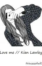 [ZAWIESZONE] Love Me // K.Lawley by nahbejbe