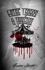 Entre Tangos & Tragédias by SraLiberato