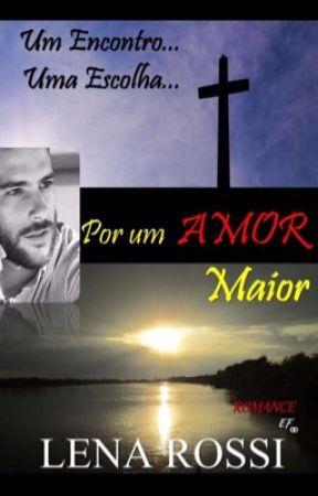 Por um Amor maior - Leia Amazon.  by Lenarossi