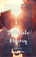 Subtitute Mommy [On-going] by miniemhAe