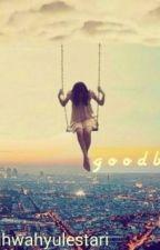 Goodbye by endahwahyulestari