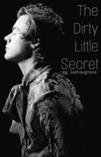 The Dirty Little Secret  // h.s au // by Justlaughoxo