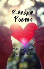 Random Poems that don't fit together by XxNightStripexX