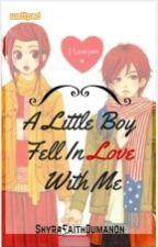A Little Boy Fell Inlove With Me by ShyraFaithDumanon