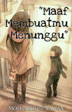 Maaf Membuatmu Menunggu by Abdygunawan