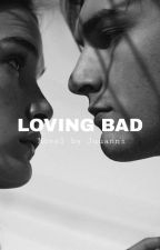 Loving Bad by Juuanni