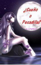 ¿Sueño o Pesadilla? (pausado) by realnightmare