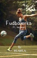 FUDBALERKA / FT. Neymar/ by MLNMLN