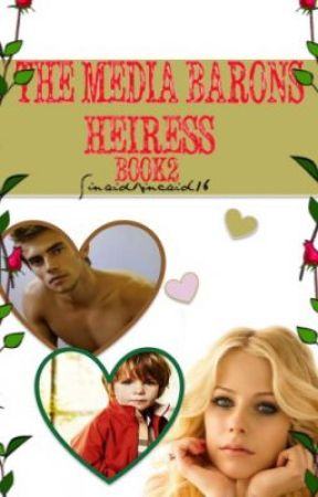 THE Media Baron's Heiress (BOOK 2) by Sinaidkincaid16