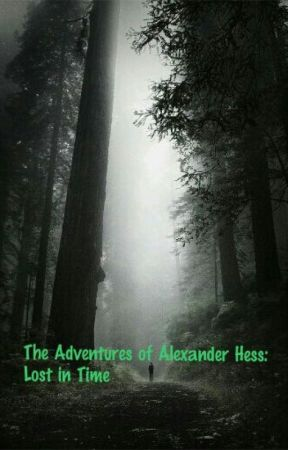 The Adventures Of Alexander Hess: Into The Future by percyjacksonfannest2