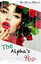 The Alpha's Rose by MariamMahmoud