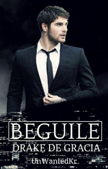 Beguile #1:Drake De Gracia(DG Series)COMPLETED