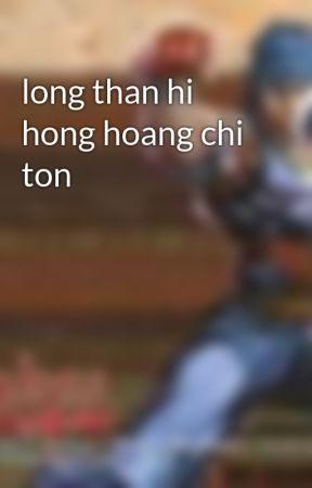long than hi hong hoang chi ton by tuananh28