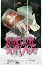 A Melhor Opção | #1 Série AMO by dramarciana