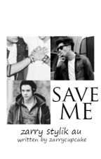 Save Me [Zarry] by lilacdreams-