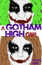 A Gotham High Girl (Gotham villains next generation) by loves_Loki